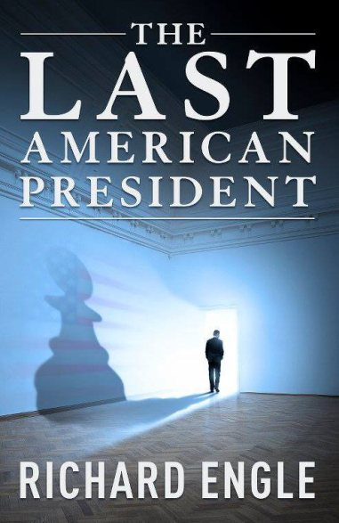 Engle - The Last American President