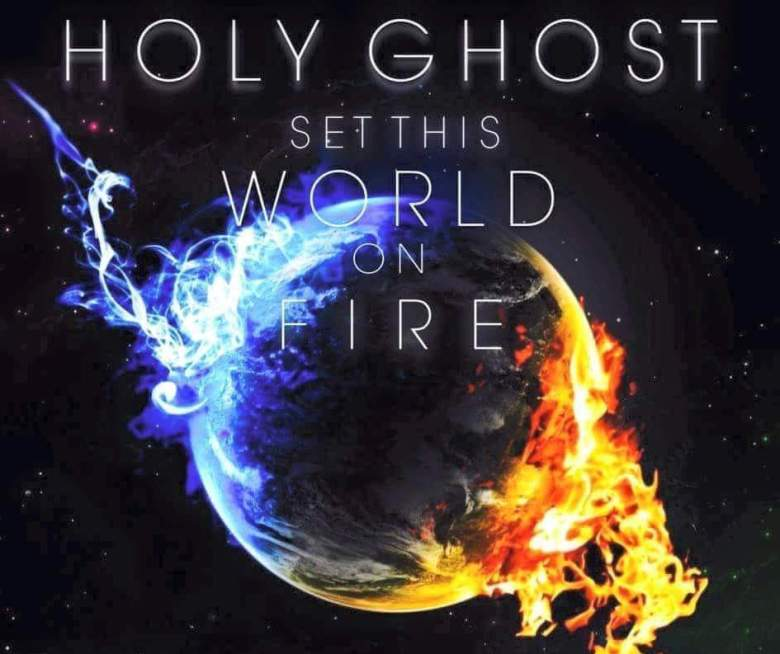 Holy Ghost Set This World on Fire cropped copy